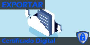 Exportar el Certificado Digital
