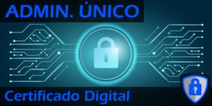 Solicitar el Certificado Digital de Administrador Único