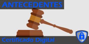 Antecedentes Penales con Certificado Digital destacada