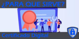 ¿Qué es y para que sirve el Certificado Digital? Destacada