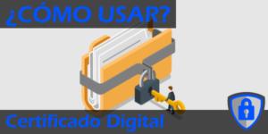 Cómo usar el Certificado Digital Destacada