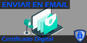 Enviar el Certificado Digital por email Destacada
