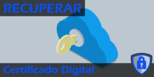 Recuperar el Certificado Digital y su clave privada imagen destacada